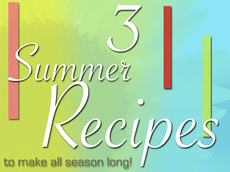 FELatina615ColumnPic 1 3 Must Have Summer Recipes 