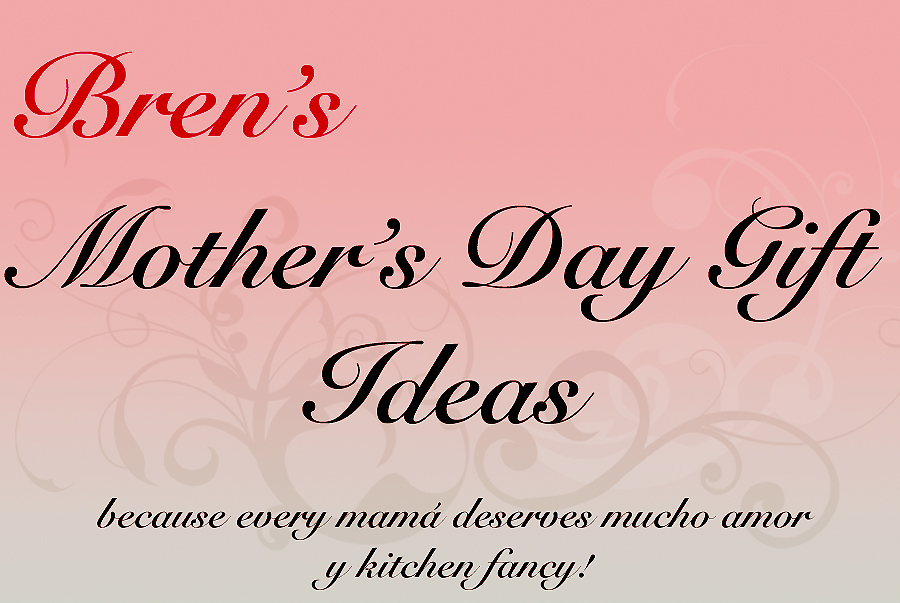FEMothersDayGraphic Mothers Day Gifts for Mami {Regalitos Para La Mami Que Cocina}